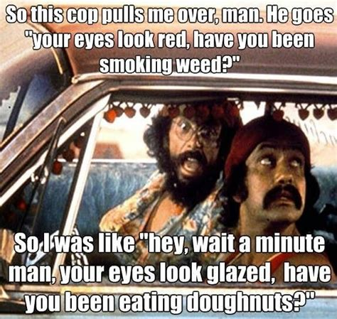 Hal i can't do that dave. dave's not here enjoy reading and share 13 famous quotes about cheech & chong with everyone. Cheech And Chong Quotes Whoa / Pin on Veteranos ,OG and Cheech and Chong, Quotes ,logos : Cheech ...