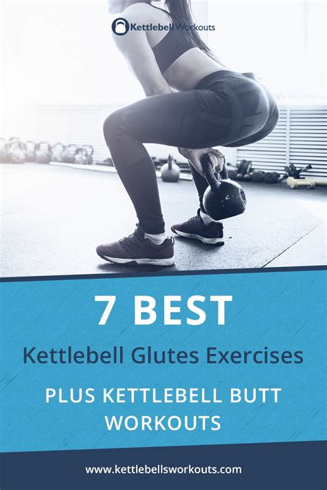 kettlebell exercises glutes butt workouts plus glute workout buttocks kettlebellsworkouts bum help training kettle bell kettlebells exercise importance understand call