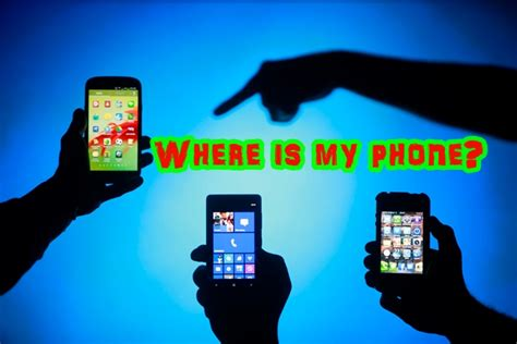where is my phone here s how to track find and block a lost smartphone android and ios the