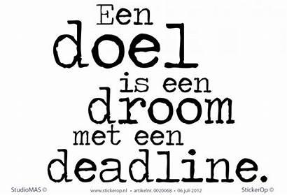 Doel Een Quotes Deadline Tekst Spreuken Stickerop