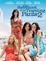 The Sisterhood Of The Traveling Pants 2 - Movie Reviews ...