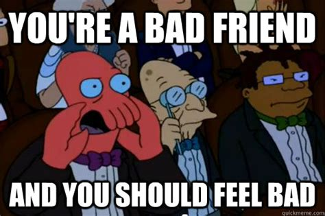 Bad Friend Memes - she says stop waiting he said she said