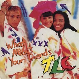 TLC – What About Your Friends Lyrics | Genius Lyrics