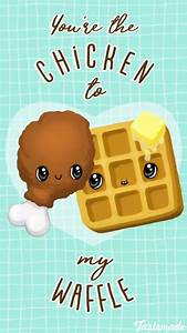 You're the ... Waffle Love Quotes
