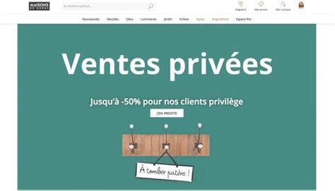 Vente Privée Maison Vente Priv 233 E Maisons Du Monde 201 T 233 2019 7 Choses 224 Savoir