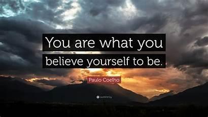Believe Paulo Coelho Quote Yourself Quotes Quotefancy