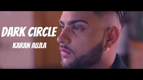 Dark Circle (full Video) Karan Aujla