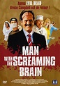Man with the Screaming Brain : bande annonce du film ...