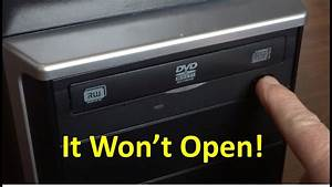 Cd Or Dvd Drive Drawer Won U0026 39 T Open - How To Fix