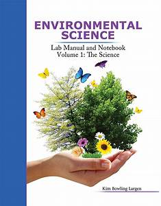 Environmental Science  Lab Manual And Notebook  Volume 1