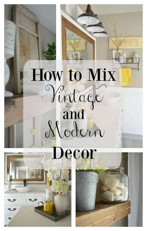 country vintage home decor how to easily mix vintage and modern decor farmhouse