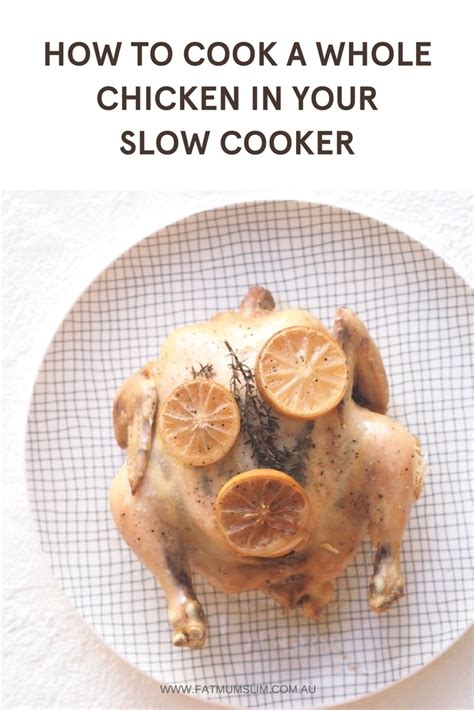 how to cook a whole chicken how to cook a whole chicken in your slow cooker fat mum slim
