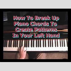 How To Break Up Chords In Your Left Hand To Create Musical Patterns Youtube