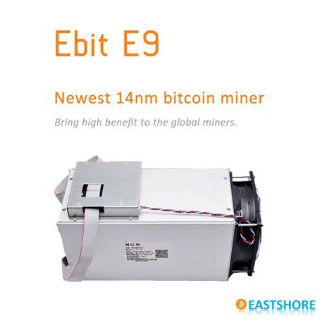 bitcoin miner shop ebit e9 6 3th s 882w 14nm bitcoin miner eastshore