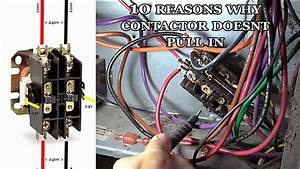 Essex Contactor Wiring Diagram Hvac : ac contactor not pulling in 10 reasons why youtube ~ A.2002-acura-tl-radio.info Haus und Dekorationen