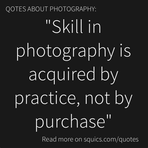"""Quotes And Tips About Photography """"skill In Photography"""