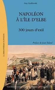 Ile D Elbe Avis : napol on l 39 le d 39 elbe 300 jours d 39 exil ~ Medecine-chirurgie-esthetiques.com Avis de Voitures