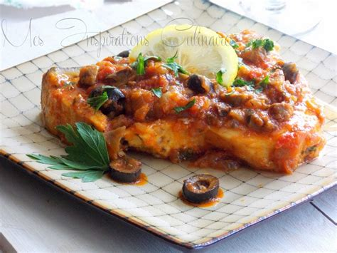 cuisine espadon espadon sauce tomate olives et câpres le cuisine