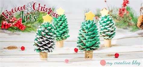 pinecone christmas tree craft pinecone christmas trees craft project my creative blog