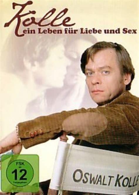 Kolle Ein Leben für Liebe und Sex starring