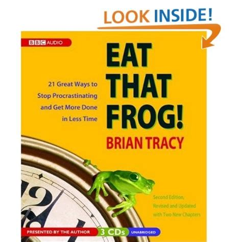 Amazoncom Eat That Frog! 21 Great Ways To Stop Procrastinating And Get More Done In Less Time