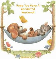 Image result for hope you have a wonderful weekend