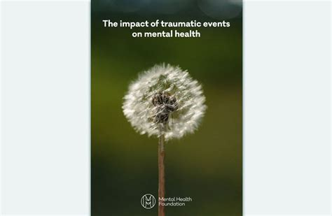 The impact of traumatic events on mental health | Mental