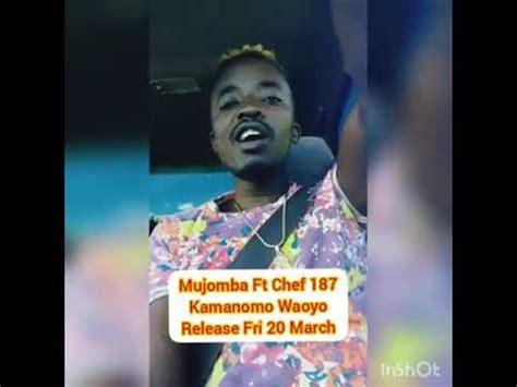 zakado mujomba ft chef  kamanomo waoyo youtube