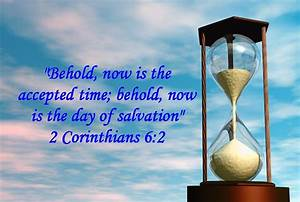 Now Is The Day Of Salvation  U2013 2 Corinthians 6 2