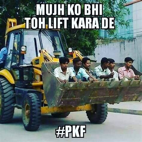Bulldozer Meme - follow pileskafoda jcb bulldozer lift meme memes india indian funny pkf pileskafoda