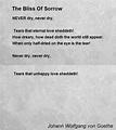 The Bliss Of Sorrow Poem by Johann Wolfgang von Goethe ...