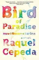 bird  paradise    latina  raquel cepeda