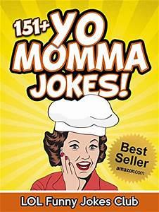 151 Funny Yo Momma Jokes The Funniest Yo Mama Jokes