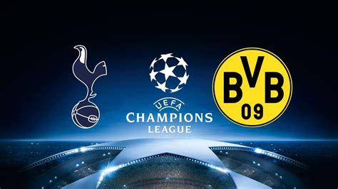 uefa champions league tottenham gegen dortmund  im