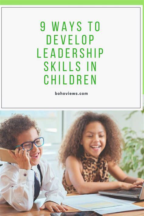 ways  develop leadership skills  children
