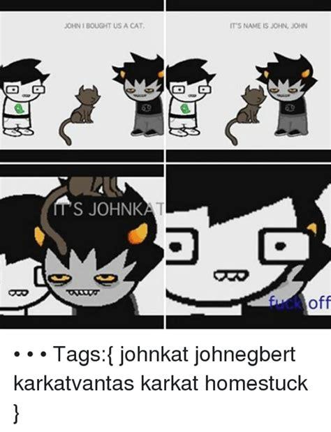 Homestuck Memes - 25 best memes about johnkat johnkat memes