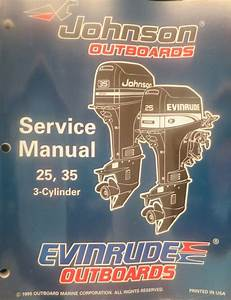 1996 Johnson Evinrude 25 35 Hp 3 Cylinder Outboard Factory