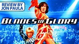 Blades Of Glory -- Movie Review #JPMN - YouTube