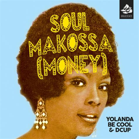 Yolanda Be Cool, Dcup  Soul Makossa (money) Traxsource