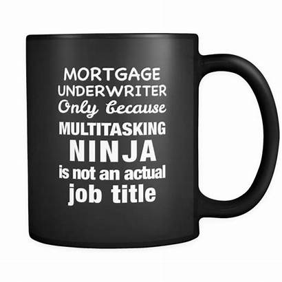Mortgage Funny Underwriter Mug Project Manager Closer