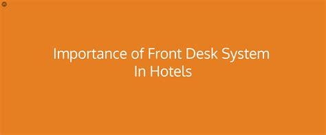 hotel front desk system the importance of front desk system in a hotel qloapps com