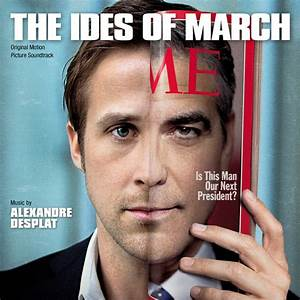 New, And, Best, Soundtracks, Ides, Of, March, Soundtrack