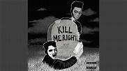 Kill Me Right - YouTube
