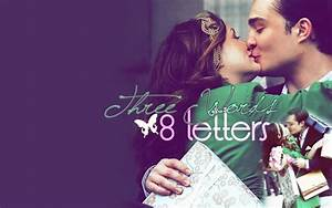 3 Words, 8 Letters - Blair & Chuck Fan Art (6318072) - Fanpop