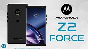 Moto Z2 Force Phone Specifications, Motorola Moto Z2 Force ...