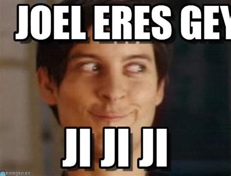 Joel Meme - joel eres gey spiderman peter parker meme on memegen