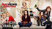 A Bad Moms Christmas | Official Trailer | Own it Now on ...