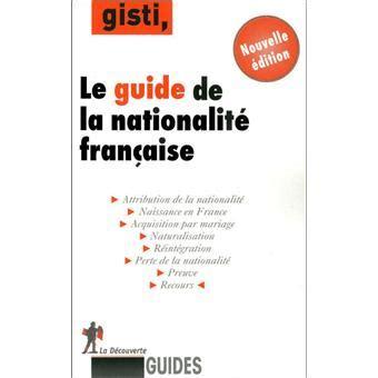 bureau de nationalité française le guide de la nationalité française broché collectif