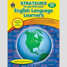 Strategies To Use With Your English Language Learners Gr 46  Tcr2558  Teacher Created Resources