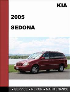 Kia Sedona 2005 Factory Service Repair Manual  U0026 Electronic